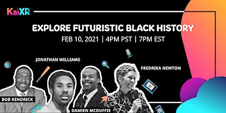 Explore Futuristic Black History with Kai XR tickets