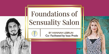 Foundations of Sensuality Salon Facilitated by Issac Prado & Hannah LeBrun tickets