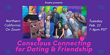Conscious Connecting for Dating & Friendship - Northern California tickets