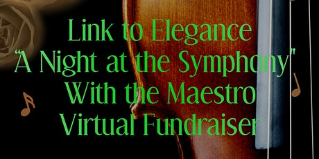 """Link to Elegance """"A Night at the Symphony"""" Virtual Fundraiser tickets"""