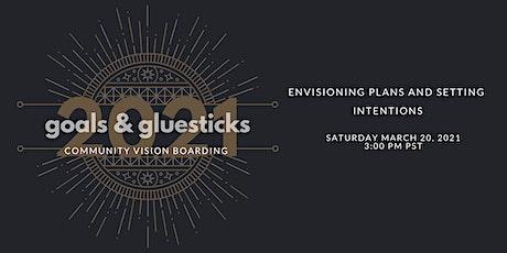 Goals and Gluesticks 2021: Community Vision Boarding tickets