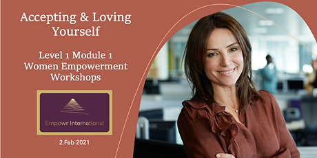 Accepting & Loving Yourself - Level 1/Module 1 Women Empowerment Workshop tickets