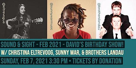 David's Birthday Show w/ Sunny War, Christina Eltrevoog, & Brothers Landau tickets