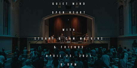 Quiet Mind, Open Heart with Stuart and Cam Watkins tickets