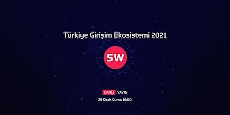 Türkiye Girişim Ekosistemi 2021 Etkinliği tickets