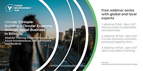 Circular Ethiopia: Building a Circular Economy through Social Business tickets