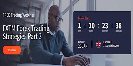 FXTM FREE FOREX WEBINAR FXTM Forex Trading Strategies Part 3 tickets