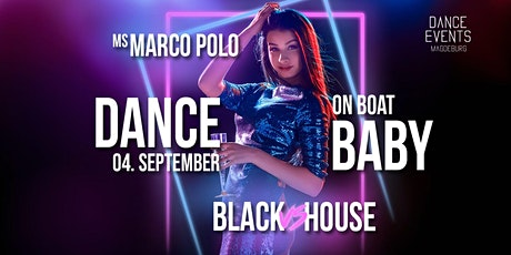 DANCE BABY (Black meets House) Tickets