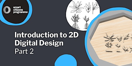 Introduction to 2D Digital Design: Part 2 Tickets