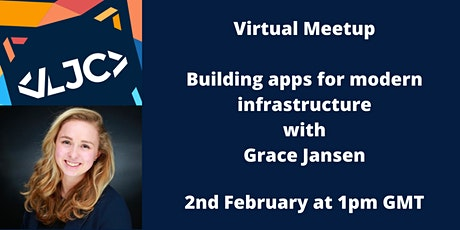 LJC Virtual Meetup: Building apps for modern infrastructure tickets