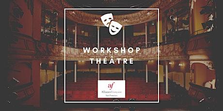 Cultural Workshop Théâtre billets