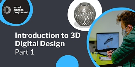 Introduction to 3D Digital Design: Part 1 Tickets