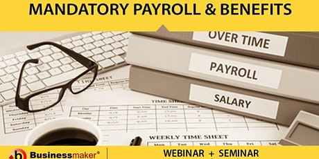 Live Webinar: Mandatory Payroll and Benefits Administration tickets