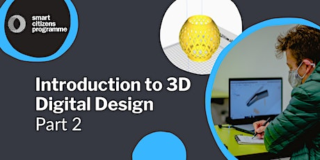 Introduction to 3D Digital Design: Part 2 Tickets
