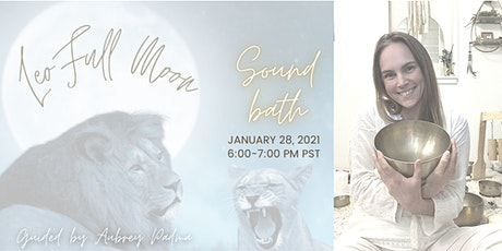 ✨ONLINE✨Leo Full  Moon Sound Bath Ceremony~first full moon of 2021! tickets