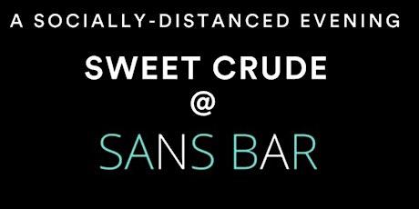 Sweet Crude x Sans Bar tickets