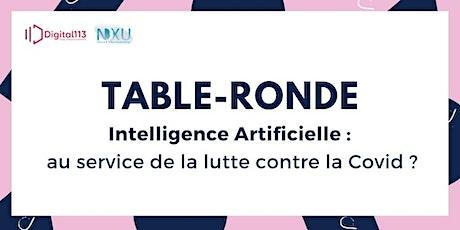 TABLE-RONDE NXU - IA : au service de la lutte contre la Covid ? billets