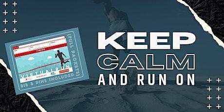 Keep Calm and Run On Virtual tickets