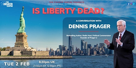 Is Liberty Dead? With Dennis Prager tickets