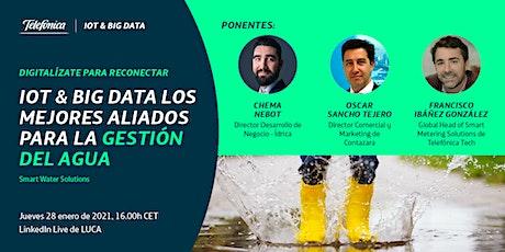 LINKEDIN LIVE: IoT & Big Data los mejores aliados para la gestión del Agua tickets