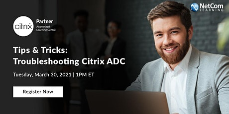 Webinar - Tips & Tricks: Troubleshooting Citrix ADC tickets