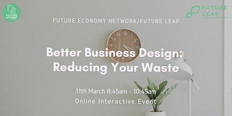 Better Business Design: Reducing Your Waste tickets