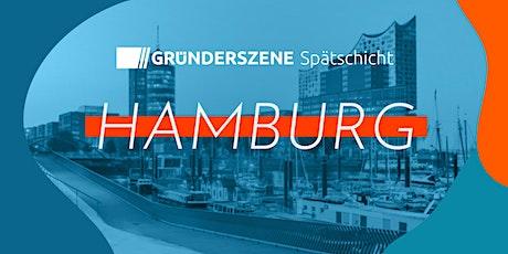 Gründerszene Spätschicht Hamburg - 2.09.21 Tickets
