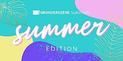 Gründerszene Spätschicht Berlin - Summer Edition