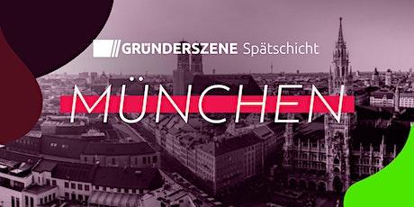 Gründerszene Spätschicht München - 22.07.21 Tickets