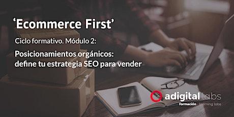 Ecommerce First: Posicionamientos orgánicos - estrategia SEO para vender entradas