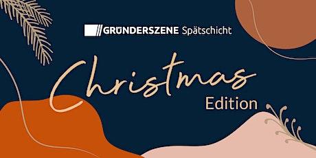 Gründerszene Spätschicht Berlin - Christmas Edition - 2.12.21 Tickets
