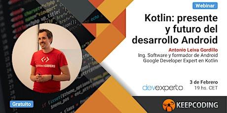Webinar: Kotlin, presente y futuro del desarrollo Android tickets