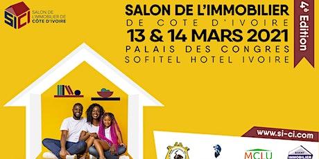 SALON DE L'IMMOBILIER DE COTE D'IVOIRE SICI 2021 - 4È ÉDITION billets
