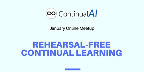 """ContinualAI Meetup on """"Rehearsal-Free Continual Learning"""" tickets"""