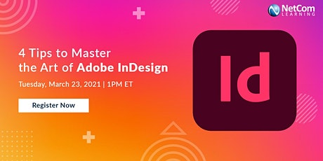 Webinar - 4 Tips to Master the Art of Adobe InDesign tickets