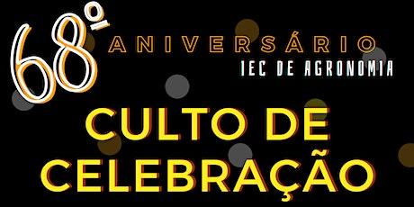 CELEBRAÇÃO 68º ANIVERSÁRIO DA IECA - CULTO PRESENCIAL ingressos