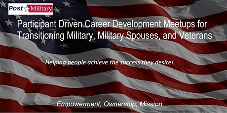 PostMilitary - Monthly Participant Driven Virtual Career Networking Event tickets