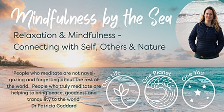 Relaxation & Mindfulness for connecting with self, others and nature. tickets