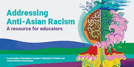 Addressing Anti-Asian Racism in Schools and Communities tickets