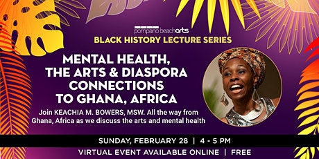 Mental Health, The Arts & Diaspora Connections to Ghana, Africa tickets