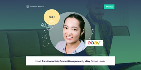 Webinar: How I Transitioned into Product Management by eBay Product Leader tickets