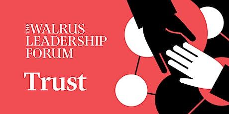 The Walrus Leadership Forum on Trust tickets