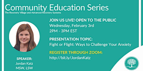 Community Education Series: Fight or Flight: Ways to Challenge Your Anxiety tickets