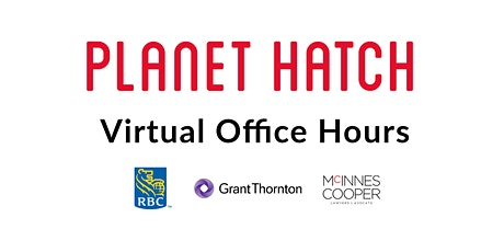 Planet Hatch Office Hours - RBC / McInnes Cooper / Grant Thornton tickets