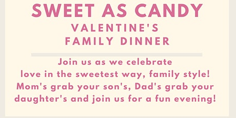 Sweet as Candy Family Valentine's Dinner tickets