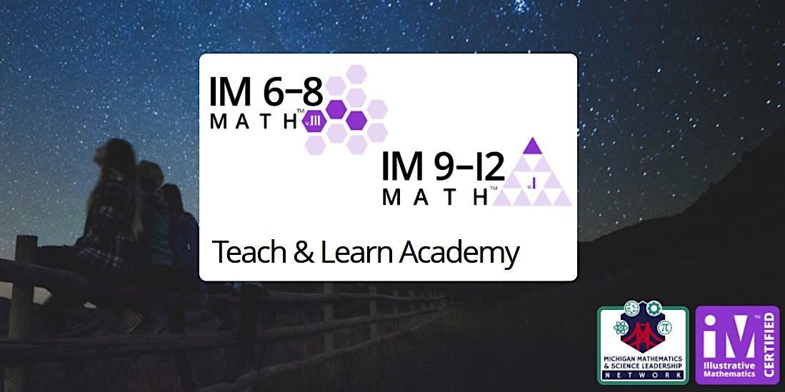 Teach & Learn with Illustrative Mathematics (IM) 6-12 Math Academy