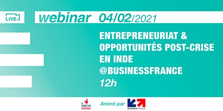 [Webinar] Entrepreneuriat & opportunités post-crise en Inde @BusinessFrance billets