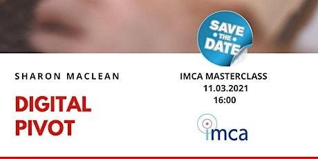 IMCA Masterclass - Digital Pivot with Sharon AM McClean tickets