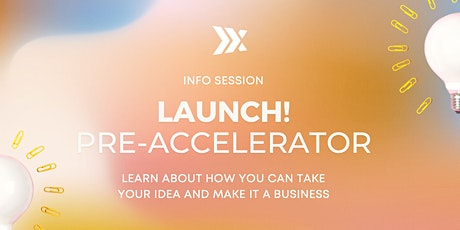 Info Session and Q&A  for LAUNCH! Pre-Accelerator tickets