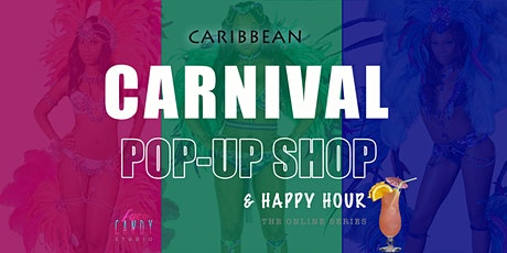 For the Culture: Online Carnival Pop-up Shop and Happy Hour tickets